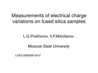 Measurements of electrical charge variations on fused silica samples
