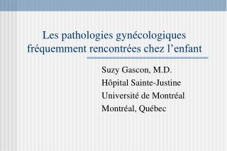 Les pathologies gynécologiques fréquemment rencontrées chez l'enfant