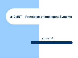 2101INT – Principles of Intelligent Systems