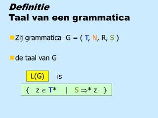 Definitie Taal van een grammatica