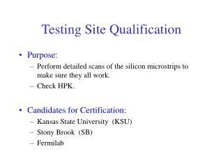 Testing Site Qualification