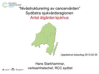 """""""Nivåstrukturering av cancervården""""  Sydöstra sjukvårdsregionen Antal åtgärder/sjukhus"""