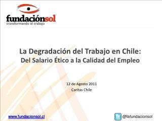 La Degradación del Trabajo en Chile:  Del Salario Ético a la Calidad del Empleo