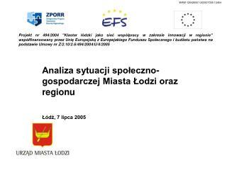 Analiza sytuacji społeczno-gospodarczej Miasta Łodzi oraz regionu Łódź, 7 lipca 2005