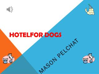 HOTELFOR DOGS