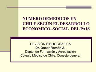 NUMERO DEMEDICOS EN CHILE SEGÚN EL DESARROLLO  ECONOMICO–SOCIAL  DEL PAIS
