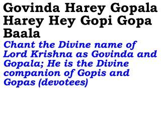 Old 576 New 681 Govinda Harey Gopala Harey Hey Gopi Gopa Baala