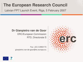 The European Research Council Latvian FP7 Launch Event, Riga, 5 February 2007
