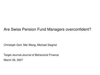 Are  Swiss Pension Fund Managers overconfident?