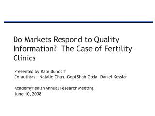 Do Markets Respond to Quality Information?  The Case of Fertility Clinics