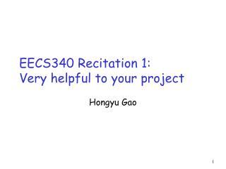 EECS340 Recitation 1:  Very helpful to your project