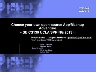 Choose your own open-source App/Mashup Adventure ~ SE CS130 UCLA SPRING 2013 ~