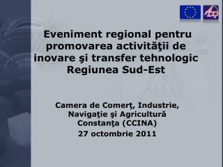 Camera de Comer ţ, Industrie, Navigaţie şi Agricultură Constanţa  (CCINA) 27 octombrie 2011