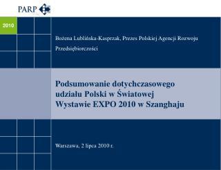 Podsumowanie dotychczasowego udziału Polski w Światowej Wystawie EXPO 2010 w Szanghaju