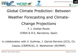 Global Climate Prediction: Between Weather Forecasting and Climate-Change Projections