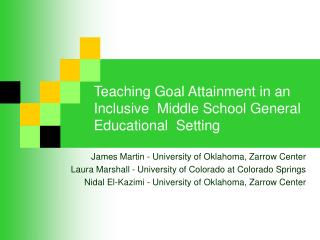 Teaching Goal Attainment in an Inclusive  Middle School General Educational  Setting