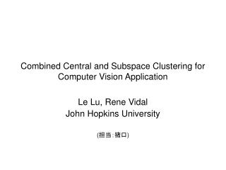 Combined Central and Subspace Clustering for Computer Vision Application