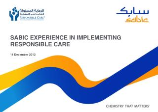SABIC EXPERIENCE IN IMPLEMENTING RESPONSIBLE CARE