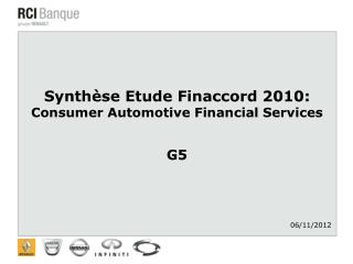 Synthèse Etude Finaccord 2010: Consumer Automotive Financial Services G5