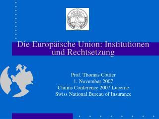 Die Europ ische Union: Institutionen und Rechtsetzung