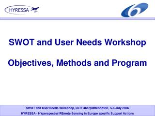 SWOT and User Needs Workshop   Objectives, Methods and Program