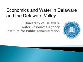 University of Delaware Water Resources Agency Institute for Public Administration
