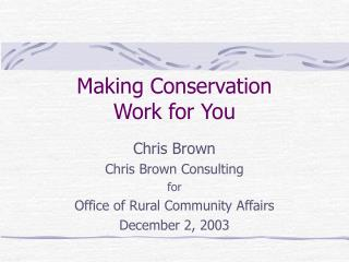 Making Conservation  Work for You