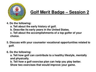 4. Do the following: 	a. Tell about the early history of golf.