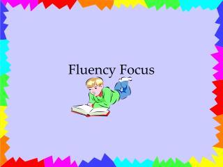 Fluency Focus