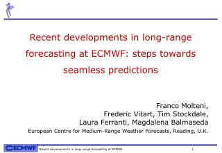 Recent developments in long-range forecasting at ECMWF: steps towards seamless predictions