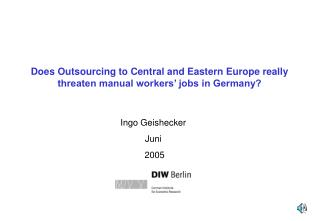 Does Outsourcing to Central and Eastern Europe really threaten manual workers� jobs in Germany?