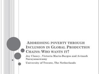 Addressing poverty through Inclusion in Global Production  Chains: Who  wants it ?