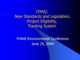 CMAQ:  New Standards and Legislation, Project Eligibility, Tracking System