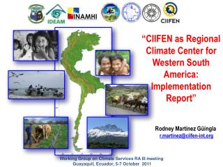 """CIIFEN as Regional Climate Center for Western South America: Implementation Report """