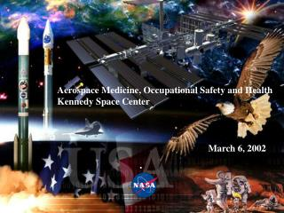 Aerospace Medicine, Occupational Safety and Health Kennedy Space Center