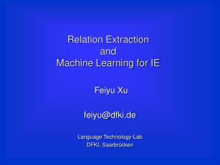 Relation Extraction  and  Machine Learning for IE