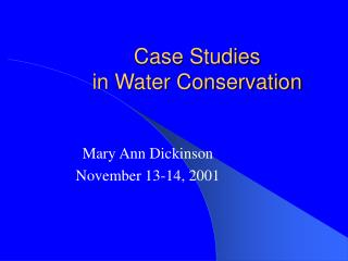 Case Studies  in Water Conservation