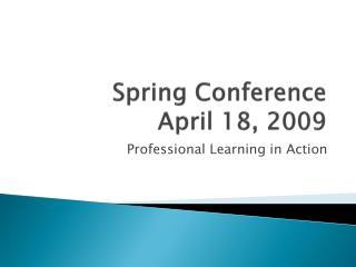 Spring Conference  April 18, 2009