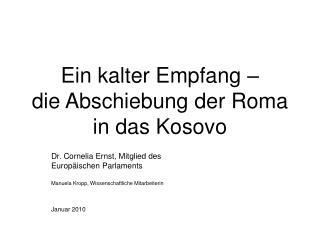 Ein kalter Empfang    die Abschiebung der Roma  in das Kosovo