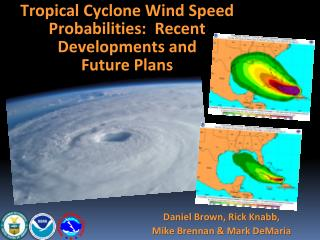 Tropical Cyclone Wind Speed Probabilities:  Recent Developments and  Future Plans