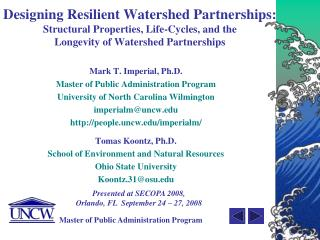 Designing Resilient Watershed Partnerships: Structural Properties, Life-Cycles, and the  Longevity of Watershed Partners