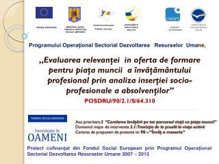 Programului Operaţional Sectorial Dezvoltarea   Resurselor  Uma ne,
