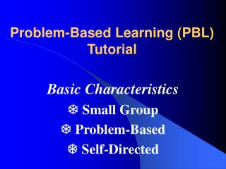 Problem-Based Learning (PBL) Tutorial