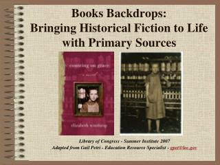 Books Backdrops: Bringing Historical Fiction to Life with Primary Sources
