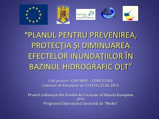 Cod proiect : COD SMIS – CSNR 32163 Contract de Finanţare nr 121470/25.05.2011