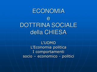 ECONOMIA e DOTTRINA SOCIALE della CHIESA