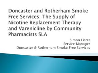 Simon Lister Service Manager Doncaster & Rotherham Smoke Free Services
