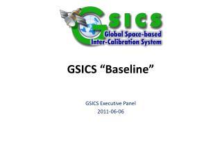 """GSICS """"Baseline"""""""