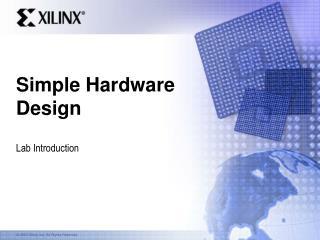 Simple Hardware Design