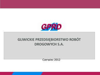Gliwickie przedsiębiorstwo robót drogowych  s.a.